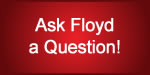Ask Floyd a question